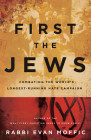First the Jews: Combating the World's Longest-Running Hate Campaign Cover Image