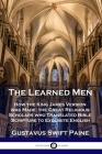 Learned Men: How the King James Version was Made; the Great Religious Scholars who Translated Bible Scripture to Exquisite English Cover Image