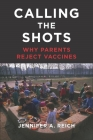 Calling the Shots: Why Parents Reject Vaccines Cover Image