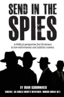 Send in the Spies: Biblical counseling for Christians who are in law enforcement and military careers. Is it ethical for Christian police Cover Image