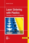 Laser Sintering with Plastics: Technology, Processes, and Materials Cover Image