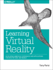 Learning Virtual Reality: Developing Immersive Experiences and Applications for Desktop, Web, and Mobile Cover Image