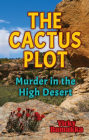 The Cactus Plot: Murder in the High Desert Cover Image