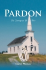 Pardon: The Courage to Be Set Free Cover Image