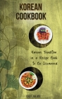 Korean Cookbook Korean Tradition in a Recipe Book to Be Discovered Cover Image