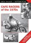 Cafe Racers of the 1970s: Machines, Riders and Lifestyle A Pictorial Review Cover Image