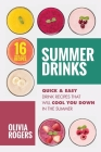 Summer Drinks (2nd Edition): 16 Quick & Easy Drink Recipes That Will Cool You Down In The Summer Cover Image