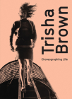 Trisha Brown: Choreographing Life Cover Image