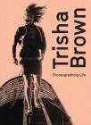 Trisha Brown: Choreographing Life Cover Image