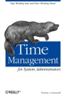 Time Management for System Administrators: Stop Working Late and Start Working Smart Cover Image