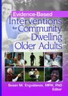 Evidence-Based Interventions for Community Dwelling Older Adults Cover Image