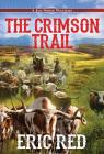The Crimson Trail (A Joe Noose Western #4) Cover Image