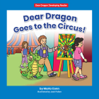 Dear Dragon Goes to the Circus! Cover Image