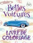 ✌ Belles Voitures ✎ Mon Premier Livre de Coloriage la Voiture ✎ Livre de Coloriage 4 ans ✍ Livre de Coloriage enfant 4 ans: &# Cover Image