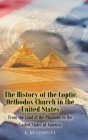 The History of the Coptic Orthodox Church in the United States: From the Land of the Pharaohs to the United States of America Cover Image