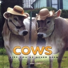 Cows Like You've Never Seen Cover Image