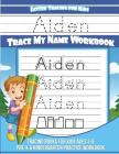 Aiden - Letter Tracing For Kids - Trace My Name Workbook: Tracing Books for Kids Ages 3-5 Pre-K & Kindergarten Practice Workbook Cover Image