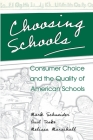 Choosing Schools: Consumer Choice and the Quality of American Schools Cover Image