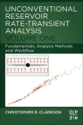 Unconventional Reservoir Rate-Transient Analysis: Volume 1: Fundamentals, Analysis Methods and Workflow Cover Image