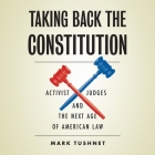 Taking Back the Constitution Lib/E: Activist Judges and the Next Age of American Law Cover Image