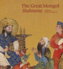 The Great Mongol Shahnama Cover Image