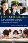 Four Chinese ELLs: Their School Experiences and Journeys in Pursuing the American Dream Cover Image