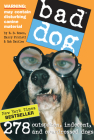 Bad Dog: 278 Outspoken, Indecent, and Overdressed Dogs Cover Image