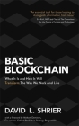 Basic Blockchain: What It Is and How It Will Transform the Way We Work and Live Cover Image