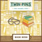 Book Buds Twin Pins: Two Enamel Pins Cover Image