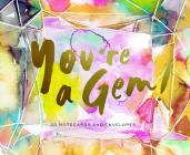 You're a Gem!: 20 Notecards and Envelopes Cover Image