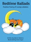 Bedtime Ballads: Positive Poetry and Lovely Lullabies Cover Image