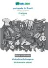 BABADADA black-and-white, português do Brasil - Français, dicionário de imagens - dictionnaire visuel: Brazilian Portuguese - French, visual dictionar Cover Image