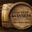 Voices of Guinness: An Oral History of the Park Royal Brewery Cover Image