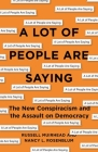 A Lot of People Are Saying: The New Conspiracism and the Assault on Democracy Cover Image