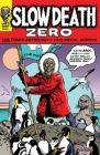 Slow Death Zero: The Comix Anthology of Ecological Horror Cover Image