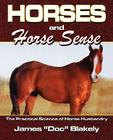 Horses And Horse Sense: The Practical Science of Horse Husbandry Cover Image