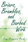 Briars, Brambles, and Barbed Wire Cover Image