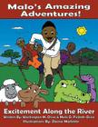 Malo's Amazing Adventures!: Excitement Along The River Cover Image