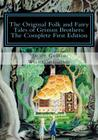 The Original Folk and Fairy Tales of Grimm Brothers: The Complete First Edition Cover Image