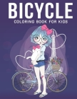 Bicycle Coloring Book For kids: An Kids Coloring Book with Stress Relieving Bicycle Designs for Kids Relaxation. Cover Image
