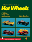 Complete Book of Hot Wheels (Schiffer Military History) Cover Image