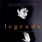Legends: Women Who Have Changed the World Through the Eyes of Great Women Writers Cover Image