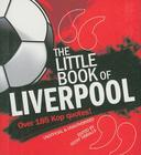 The Little Book of Liverpool: Over 185 Kop Quotes! (The Little Book of Soccer) Cover Image