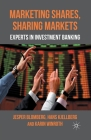 Marketing Shares, Sharing Markets: Experts in Investment Banking Cover Image