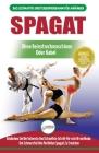 Spagat: Der Ultimative Anfängerleitfaden Zur Flexibilitätsdehnung Für Einen Spagat - Einfacher Übungsleitfaden Für Einen Spaga Cover Image