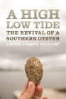 A High Low Tide: The Revival of a Southern Oyster Cover Image