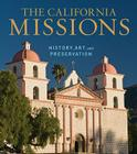 The California Missions: History, Art, and Preservation Cover Image