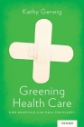 Greening Health Care: How Hospitals Can Heal the Planet Cover Image