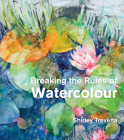 Breaking the Rules of Watercolour Cover Image