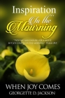 Inspiration In The Mourning: When Joy Comes Cover Image